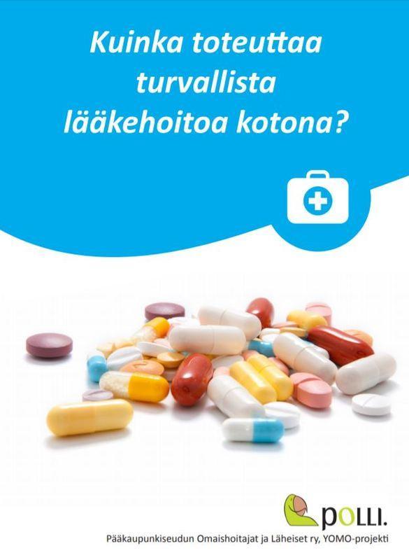 Lue opas turvallisen lääkehoidon toteuttamiseen kotona.