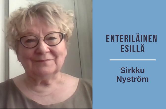 Enteriläinen esillä Sirkku Nyström