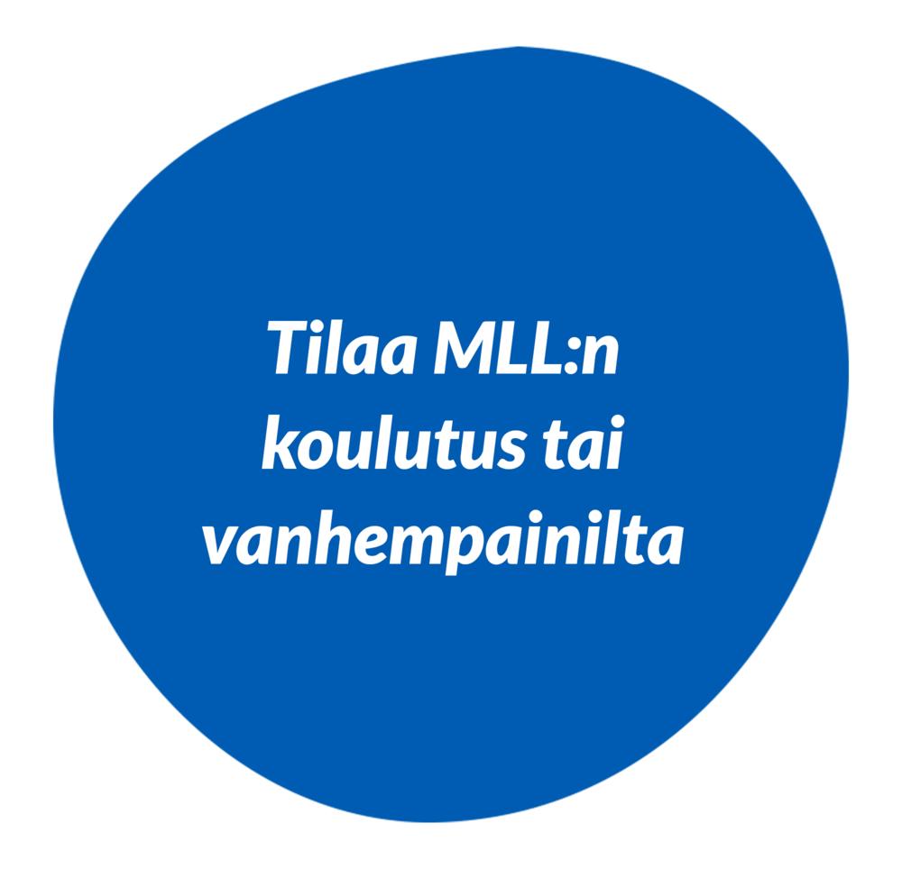 Tilaa MLL:n koulutus tai vanhempainilta.