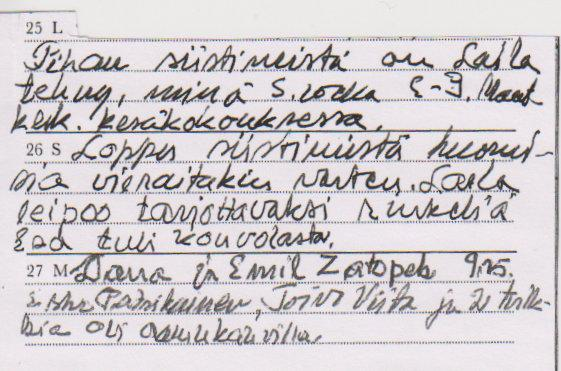 27 M Dana ja Emil Zatopek 9.15 Esko Patrikainen, Toivo Viita, ja 2 tulkkia oli aamukahvilla.