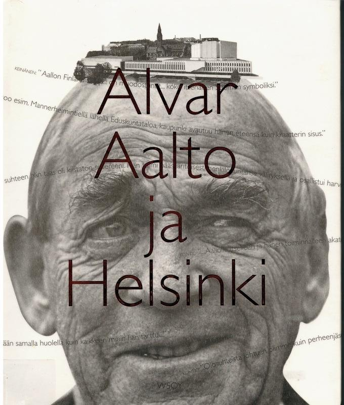 Alvar Aalto ja Helsinki WSOY 1998