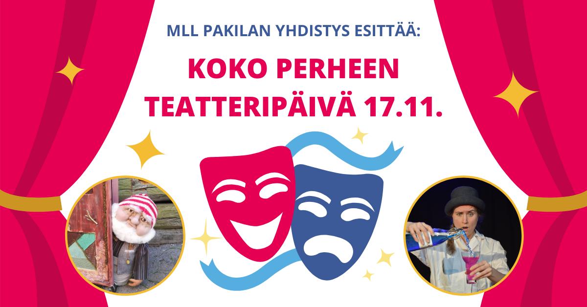 MLL Pakilan yhdistys esittää: Koko perheen teatteripäivä 17.11.2019 Pakilan nuorisotalolla.