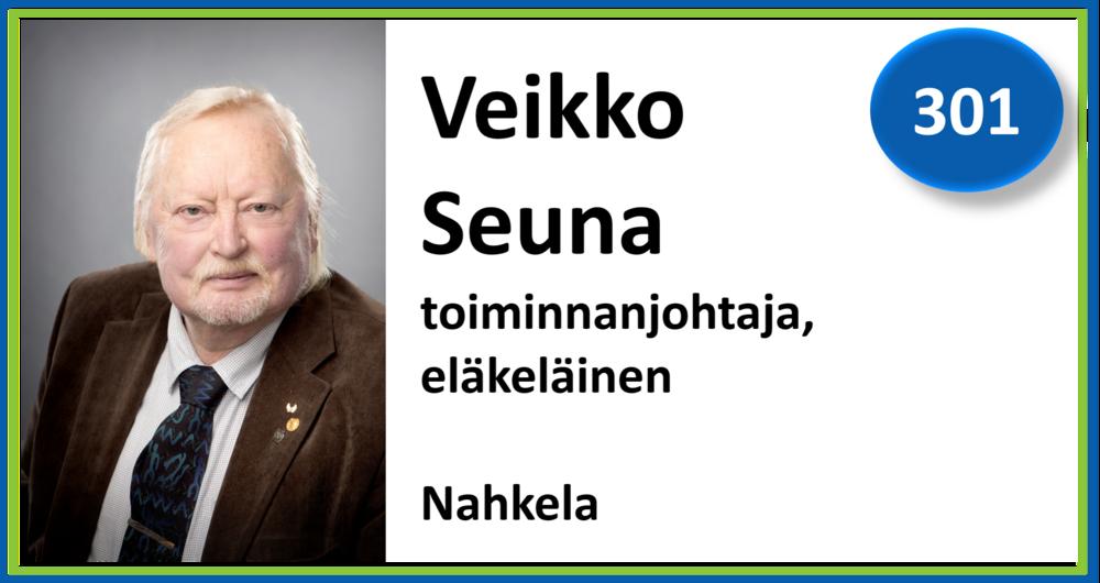 301, Veikko Seuna, toiminnanjohtaja, eläkeläinen, Nahkela