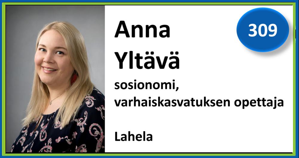 309, Anna Yltävä, sosionomi, varhaiskasvatuksen opettaja, Lahela