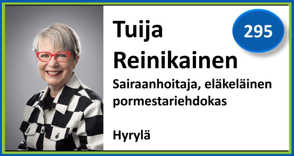 295, Tuija Reinikainen, sairaanhoitaja, eläkeläinen, pormestariehdokas, Hyrylä
