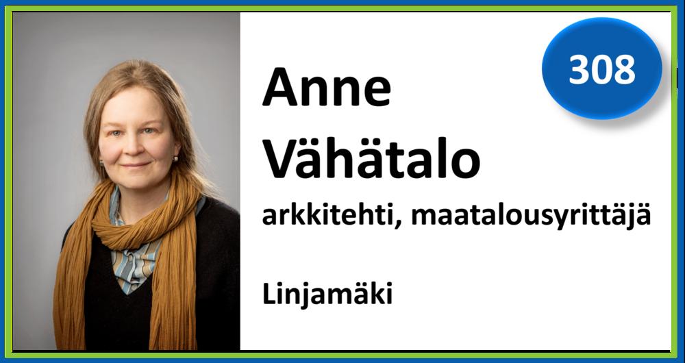 308, Anne Vähätalo, arkkitehti, maatalousyrittäjä, Linjamäki