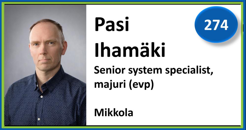 274, Pasi Ihamäki, Senior system specialist, majuri (evp), Mikkola