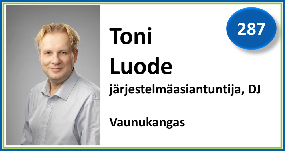 287, Toni Luode, järjestelmäasiantuntija, DJ, Vaunukangas