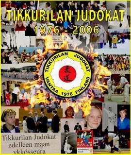 Tikkurilan Judokat 1976-2006 - 30-vuotishistoriikki