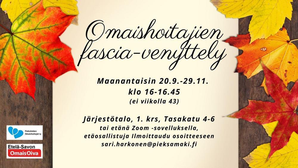 Omaishoitajien fascia-venyttely, maanantaisin 20.9.-29.11. klo 16-16.45, (ei viikolla 43). Järjestötalo, 1. krs, Tasakatu 4-6 tai etänä Zoom -sovelluksella. Etäosallistuja Ilmoittaudu osoitteeseen sari.harkonen@pieksamaki.fi.