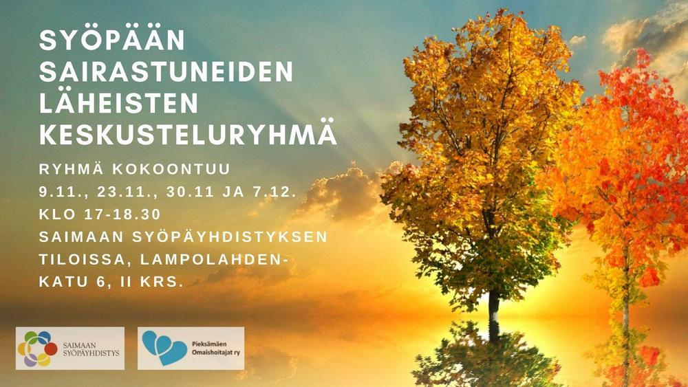 Syöpään sairastuneiden läheisten keskusteluryhmä 9.11., 23.11., 30.11 ja 7.12. klo 17-18.30 Saimaan Syöpäyhdistyksen tiloissa, Lampolahdenkatu 6, II krs., Pieksämäki.