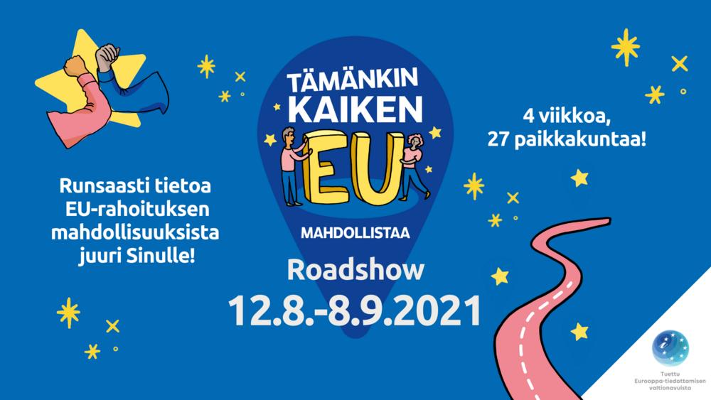 Piirroskuvassa sininen tausta, kiertueen logo sekä kuvituksena keltaisia tähtiä ja vaaleanpunainen tie, kuvassa teksti 4 viikkoa, 27 paikkakuntaa ja runsasti tietoa EU-rahoituksen mahdollisuuksista juuri sinulle