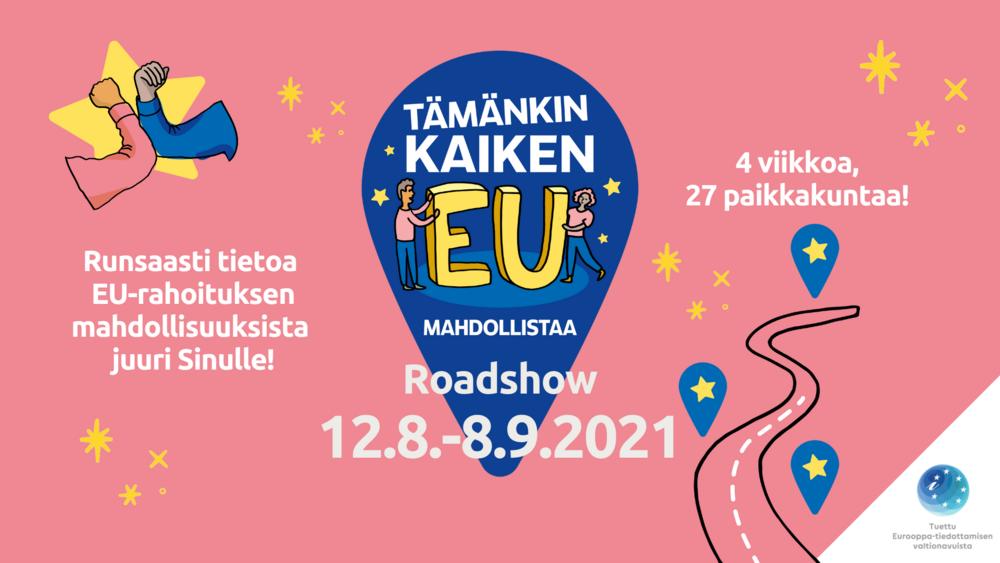 Piirroskuvassa vaaleanpunainen tausta, kiertueen logo sekä kuvituksena keltaisia tähtiä ja vaaleanpunainen tie, kuvassa teksti 4 viikkoa, 27 paikkakuntaa ja runsasti tietoa EU-rahoituksen mahdollisuuksista juuri sinulle