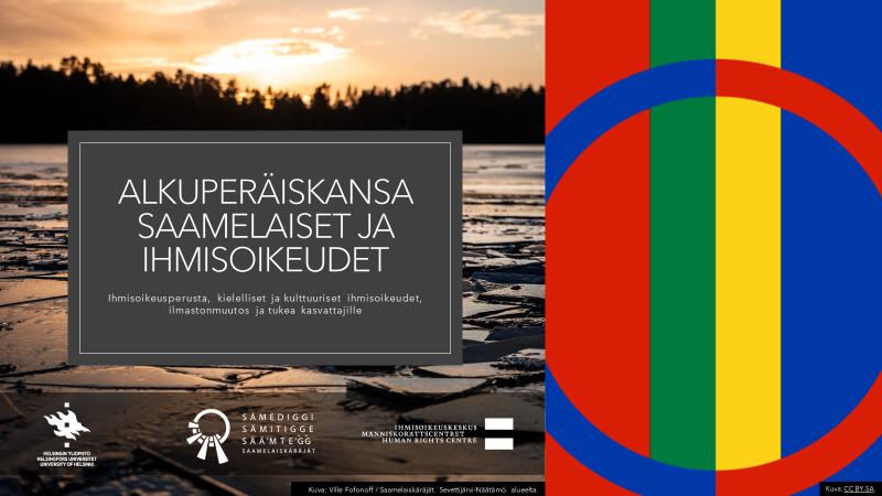 Alkuperäiskansa saamelaiset ja ihmisoikeudet - Ihmisoikeusperusta, kielelliset ja kulttuuriset ihmisoikeudet, ilmastonmuutos ja opettajille -koulutuskokonaisuuden kansikuva, jossa on taustalla luontokuva Sevettijärven seudulta ja saamen lippu.