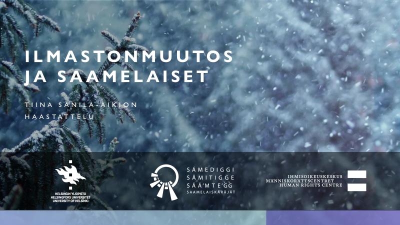 Ilmastonmuutos ja saamelaiset -haastattelun kansikuva, jossa näkyy lumisade taustalla ja etualalla logot Helsingin yliopisto, saamelaiskäräjät ja Ihmisoikeuskeskus.