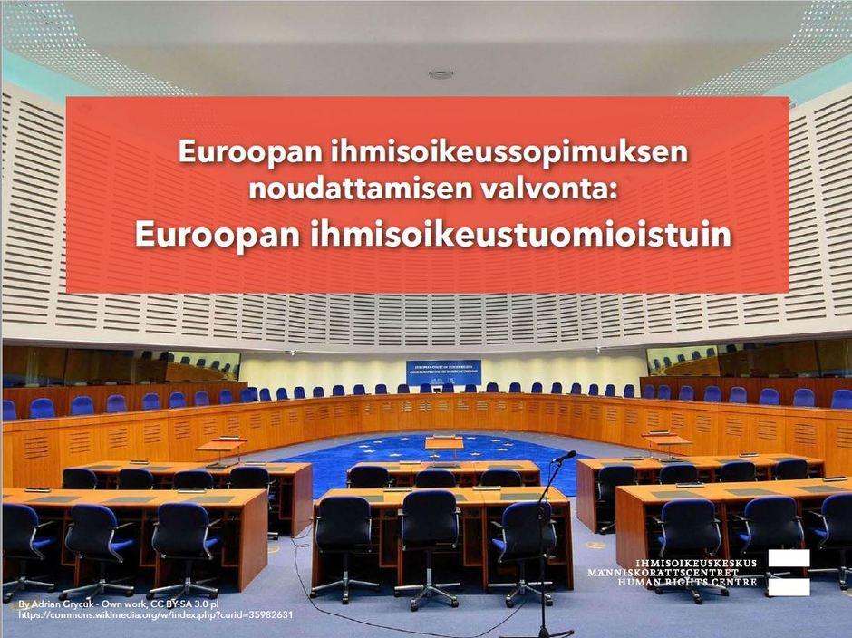 Siirry katsomaan video Euroopan ihmisoikeussopimuksen noudattamisen valvonta: Euroopan ihmisoikeustuomioistuin.