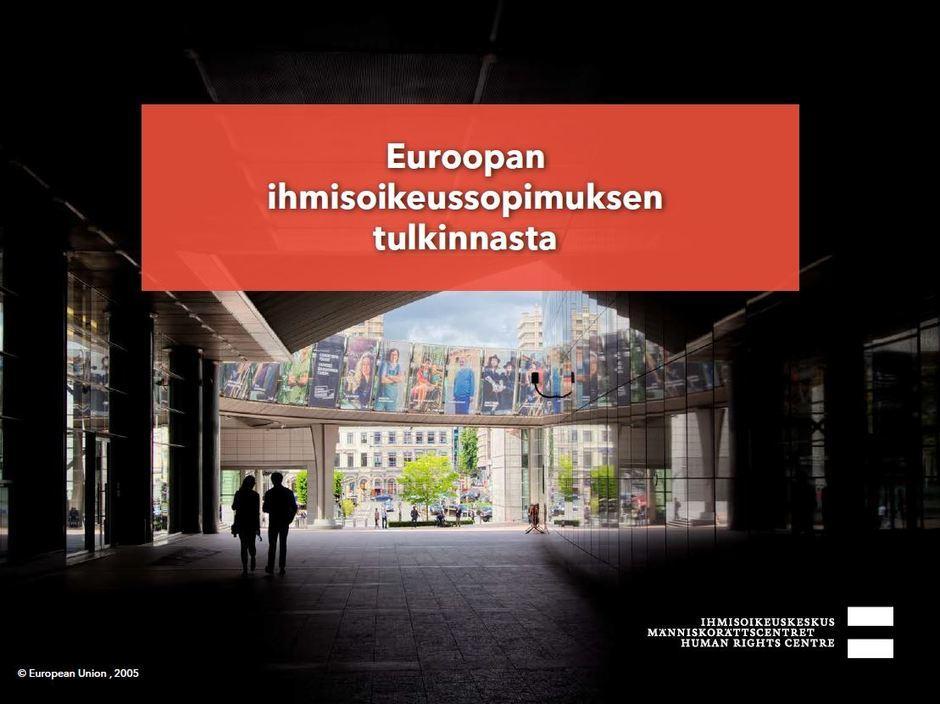 Siirry katsomaan video Euroopan ihmisoikeussopimuksen tulkinnasta.