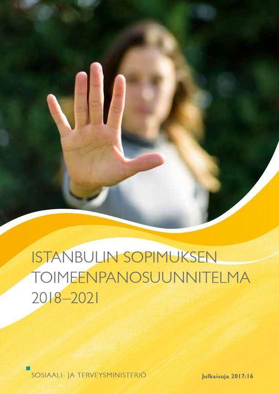 Siirry lukemaan Istanbulin sopimuksen toimeenpanosuunnitelmaa vuosille 2018-2021.