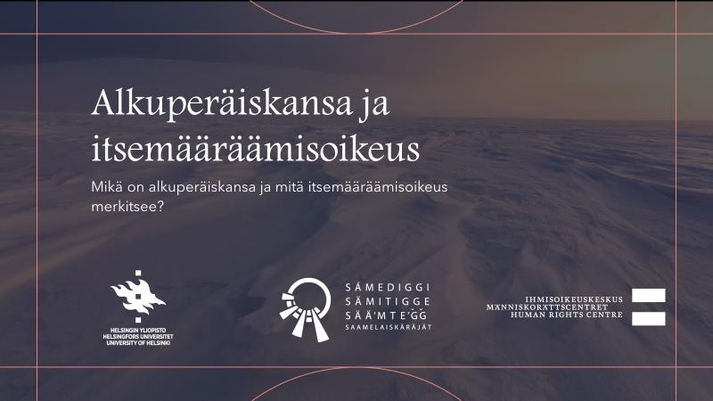 Alkuperäiskansa ja itsemääräämisoikeus -haastattelun kansikuva, jossa näkyy luminen taustamaasto ja etualalla Helsingin yliopiston, saamelaiskäräjien ja Ihmisoikeuskeskuksen logot.