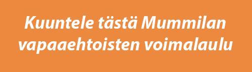 Kuvapalkki: kuuntele tästä Mummilan vapaaehtoisten voimalaulu.