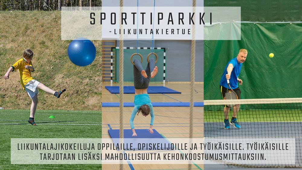 Sporttiparkki liikuntakiertue. Liikuntalajikokeiluja oppilaille, opiskelijoille ja työikäisille. Tarjotaan lisäksi mahdollisuutta kehonkoostumusmittauksiin.