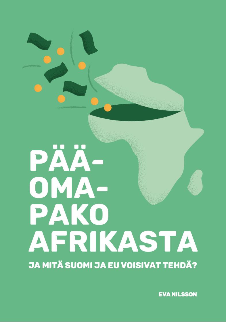 """Vihreällä taustalla piirretty kuva afrikan mantereesta joka aukeaa pohjoispäädystään ja sen sisältä karkaa kolikoita ja seteleitä. Kuvassa otsikko """"Pääomapako Afrikasta ja mitä Suomi ja EU voisivat tehdä?"""""""