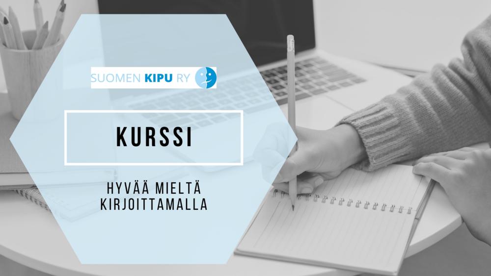 Kädet, jotka kirjoittavat muistikirjaa. Suomen Kipu ry:n logo. Teksti: Kurssi, Hyvää mieltä kirjoittamalla.