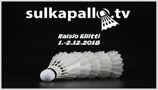 Live stream kisoista katsottavissa: http://sulkapallo.tv/en/event/raisio-eliitti-2018-1-2122018