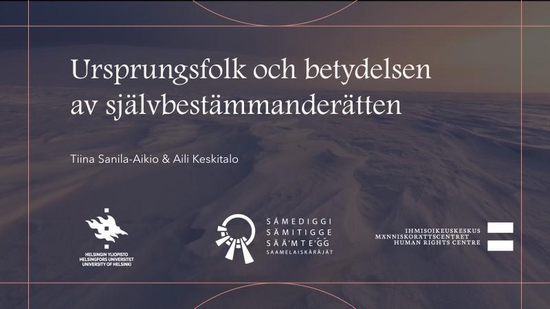 Ursprungsfolk och betydelsen av självbestämmanderätten. Video intervju med Tiina Sanila-Aikio och Aili Keskitalo.