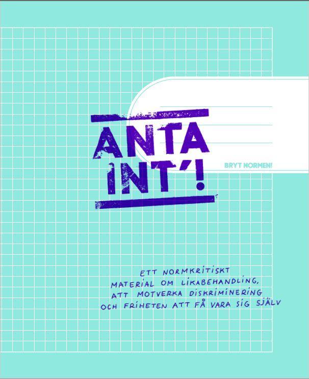 Länka till Anta int'! Ett normkritiskt material för lärare.