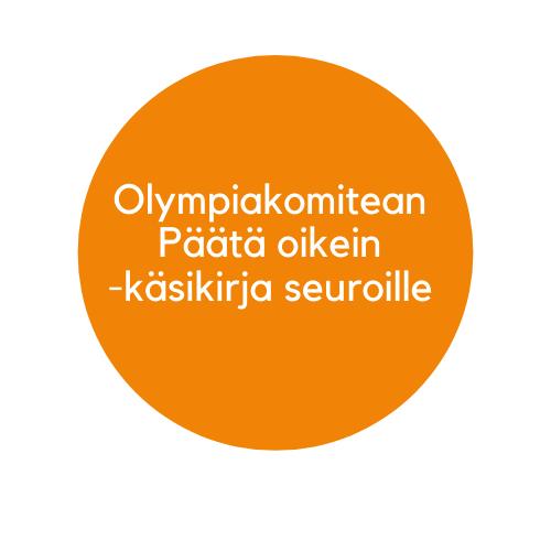 Tämä on oranssi ympyräpainike, minkä kautta pääset lukemaan Olympiakomitean Päätä oikein käsikirjan materiaalin.